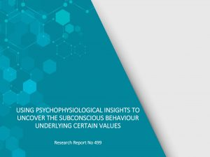 USING PSYCHOPHYSIOLOGICAL INSIGHTS TO UNCOVER THE SUBCONSCIOUS BEHAVIOUR UNDERLYING CERTAIN VALUES